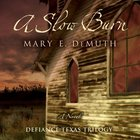 A Slow Burn (Defiance Texas Trilogy Series)