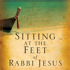 Sitting At the Feet of Rabbi Jesus eBook