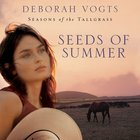 Seeds of Summer (Seasons Of The Tall Grass Series)