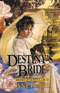 Destiny's Bride (#08 in Brides Of Montclair Series) eBook