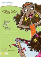 Faithgirlz Blog on #07: Jazz Off-Key (#07 in Faithgirlz Blogon Series) eBook