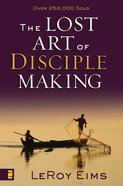 The Lost Art of Disciple Making eBook