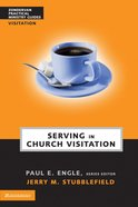 Serving in Church Visitation (Zondervan Practical Ministry Guide Series) eBook