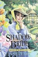 Shadow Bride (#07 in Brides Of Montclair Series) eBook