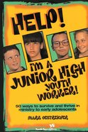 Help! I'm a Junior High Youth Worker! eBook