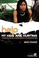 Help! My Kids Are Hurting eBook