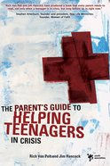 A Parent's Guide to Helping Teenagers in Crisis eBook