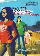 Faithgirlz! Girls of 622 Harbor View #01: Project Girl Power (#01 in Faithgirlz! Harbor View: Project Series) eBook