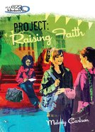 Faithgirlz! Girls of 622 Harbor View #05: Project Raising Faith (#05 in Faithgirlz! Harbor View: Project Series) eBook