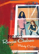 Faithgirlz! Girls of 622 Harbor View #03: Project Rescue Chelsea (#03 in Faithgirlz! Harbor View: Project Series) eBook
