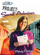 Faithgirlz! Girls of 622 Harbor View #08: Project Secret Admirer (#08 in Faithgirlz! Harbor View: Project Series) eBook