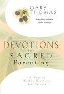 Devotions For Sacred Parenting eBook