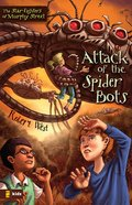 Attack of the Spider Bots (#02 in The Star-fighters Of Murphy Street Series) eBook