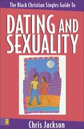 The Black Christian Singles Guide to Dating and Sexuality eBook