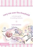 Carry Me Over the Threshold eBook