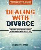 Dealing With Divorce (Student's Guide)