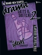 Ideas Library: Drama, Skits & Sketches 2 eBook