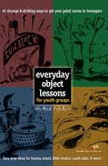 Everyday Object Lessons For Youth Groups eBook