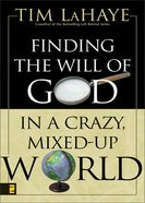 Finding the Will of God in a Crazy Mixed-Up World eBook