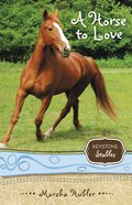A Horse to Love (Formerly the Trouble With Skye) (#01 in Keystone Stables Series)