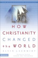 How Christianity Changed the World eBook