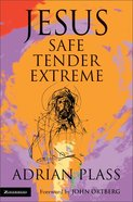 Jesus Safe, Tender, Extreme eBook