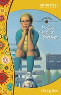 Lucy's Perfect Summer (#03 in Faithgirlz! Lucy Series) eBook