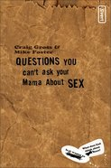 Questions You Can't Ask Your Mama About Sex eBook