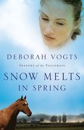 Snow Melts in Spring (#01 in Seasons Of The Tall Grass Series)