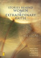 Stories Behind Women of Extraordinary Faith eBook
