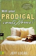 Will Your Prodigal Come Home? eBook