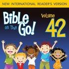 Bible on the Go Vol. 42: The Crucifixion, Death and Resurrection of Jesus (Mark 16; John 19-20; Luke 24; Matthew 28)