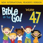 Bible on the Go Vol. 47: More of Paul's Letters (Ephesians 1-2, 6; Philippians 2-3; Colossians 3; 2 Thessalonians 1)