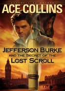 Jefferson Burke and the Secret of the Lost Scroll eBook