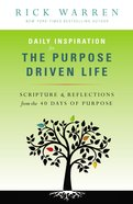 Daily Inspiration For the Purpose-Driven Life (The Purpose Driven Life Series) eBook