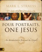 Four Portraits, One Jesus: An Introduction to Jesus and the Gospels eBook