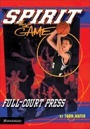 Full Court Press (Spirit Of The Game Series) eBook