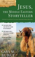 Jesus, the Middle Eastern Storyteller (Ancient Context, Ancient Faith Series) eBook
