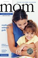Mom: Mothering Without Guilt eBook