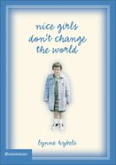 Nice Girls Don't Change the World eBook