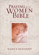 Praying With Women of the Bible eBook