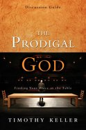 The Prodigal God (Discussion Guide)
