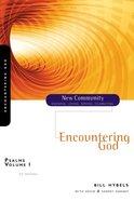 Psalms Volume 1 - Encountering God (New Community Study Series)