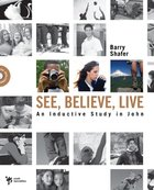See, Believe, Live (Digging Deeper Series) eBook
