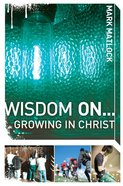Wisdom on ... Growing in Christ (Invert Series) eBook