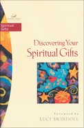 Discovering Your Spiritual Gifts (Women Of Faith Bible Study Series)