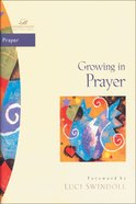 Growing in Prayer (Women Of Faith Bible Study Series) eBook