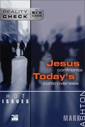Hot Issues: Jesus Confronts Today's Controversies (Reality Check Series) eBook