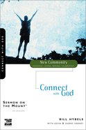 Sermon on the Mount 1 - Connect With God (New Community Study Series) eBook