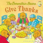 Give Thanks (The Berenstain Bears Series) eBook